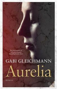 "Rose-Maries litteratur- og filmblogg: Gabi Gleichmann: ""Aurelia"" Rose Marie, Bratislava, Delena, Book Publishing, My Images, Google Images, Book Covers, Books, Movie Posters"