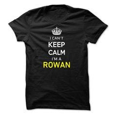 I Cant Keep Calm Im A ROWAN