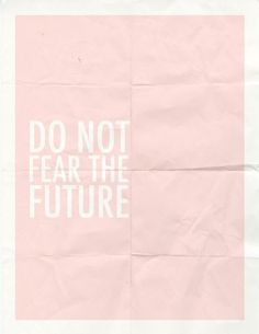 Do Not Fear The Future | Pink