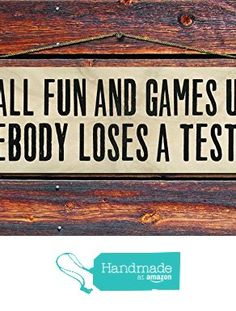 """It's All Fun & Games Until Somebody Loses a Testicle - 4""""x12"""" Reclaimed Pallet Wood Sign - Indoor & Outdoor Use from Sawyer's Mill Inc. http://www.amazon.com/dp/B01AE8G39E/ref=hnd_sw_r_pi_dp_tGE7wb08MXPVZ #handmadeatamazon"""
