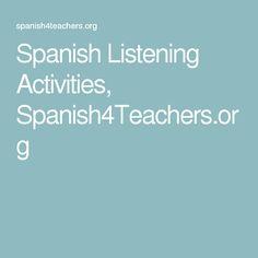 Spanish Listening Activities, Spanish4Teachers.org