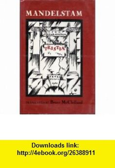 Tristia (9780882680415) Osip Mandelshtam, Bruce McClelland , ISBN-10: 0882680412  , ISBN-13: 978-0882680415 ,  , tutorials , pdf , ebook , torrent , downloads , rapidshare , filesonic , hotfile , megaupload , fileserve