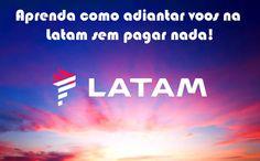 Antecipando voos Latam sem pagar nada - Aprenda! #dicas #viagens #voos #latam #informações