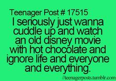 Hey now - I'm not so sure this is JUST a teenager post. I'm certainly not a teenager and I intend to do just this tonight, but wine instead of hot chocolate :) Now Quotes, Teen Quotes, Funny Quotes, Funny Memes, Hilarious, Funny Teenager Quotes, Funny Teen Posts, Teenager Posts, Relatable Posts