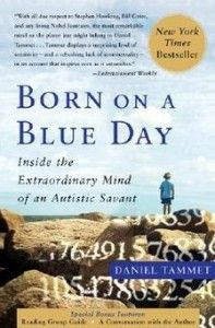 """Buy Born on a Blue Day: Inside the Extraordinary Mind of an Autistic Savant by Daniel Tammet at Mighty Ape NZ. """"Born on a Blue Day"""" is a journey into one of the most fascinating minds alive today -- guided by the owner himself. Daniel Tammet is virtua. Savant Syndrome, Most Popular Books, Special Needs, So Little Time, Ebook Pdf, Memoirs, Reading Online, Bestselling Author, The Book"""