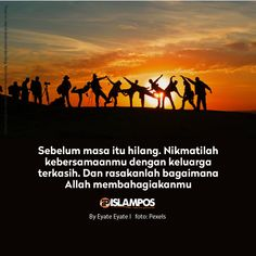 Nikmatilah Kebersamaanmu dengan Keluarga Family Quotes, Book Quotes, Life Quotes, Muslim Quotes, Islamic Quotes, Learn Islam, Great King, Quotes Indonesia, Islamic Pictures