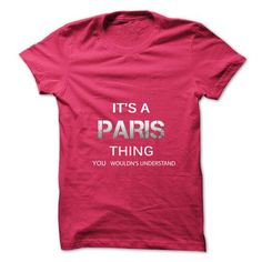 Its A PARIS Thing.You Wouldns Understand.Awesome Tshirt - #gift for mom #gift for kids. CHEAP PRICE:  => https://www.sunfrog.com/No-Category/Its-A-PARIS-ThingYou-Wouldns-UnderstandAwesome-Tshirt-.html?id=60505