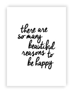 The Motivated Type Inspirational Quote Print Poster - There Are So Many Beautiful Reasons to Be Happy 9.jpg