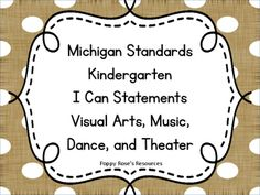 I Can Statements for Kindergarten Arts- Michigan Standards Hero Crafts, I Can Statements, Pipe Cleaner Crafts, Kindergarten Art, Elementary Music, Art Music, Michigan, Cool Art, Arts And Crafts