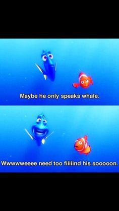 Dory speaks whale!