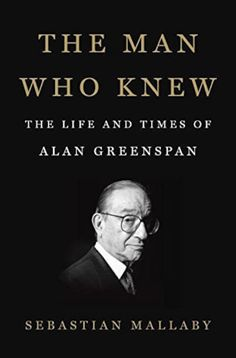 The Man Who Knew by Sebastian Mallaby -  Financial Times and McKinsey Business Book of the Year 2016 - amongst a great list of #business #books in many categories. Well categorized and summarized this book list is well worth a look if you're looking for your next inspiration or ideas and information, this FT List has something for everyone