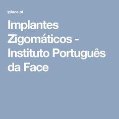 Implantes Zigomáticos - Instituto Português da Face