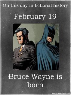 """fictional-history: """"DC Comics (Source) Name: Bruce Wayne Birthdate: February 19 Sun Sign: Pisces, the Fish """" wow well happy birthday"""
