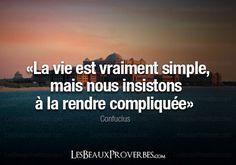 Les Beaux Proverbes – Proverbes, citations et pensées positives » » La simplicité de la vie