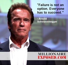 """""""Failure is not an option. Everyone has to succeed.""""  - Arnold #Schwarzenegger  #Quote"""