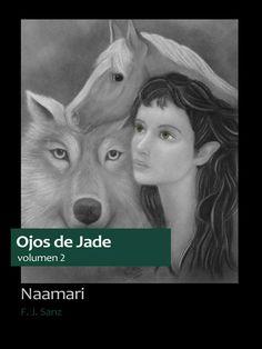 Cubierta de Naamari, segundo libro de la serie de fantasía épica Ojos de Jade, que puedes descargar gratis desde su web: http://www.fjsanz.com