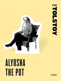 Free Short Story - Aloysha the Pot, by Leo Tolstoy, is free in the Kindle store and from Barnes & Noble, courtesy of publisher HarperCollins.
