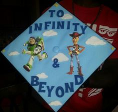 """Diy decorated graduation cap! Buzz and Woody...Toy Story """"To infinity and beyond"""" 2015 grad"""