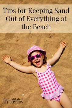 Tips for Keeping Sand Out of Everything at the Beach - Cleaning Tips and planing ideas for keeping sand off of your blankets and towels, and DIY tips for keeping sand out of your car on your way home so it doesn't end up in your house.