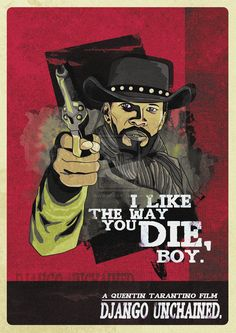 django unchained i_like_the_way_you_die_boy - would this make it onto a top 10 #DjangoUnchained Alternative Movie Posters? http://www.cautioustrain.com/blog/2013/02/alternative-django-unchained-posters/