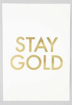 stay gold art print  http://rstyle.me/n/vj6fepdpe