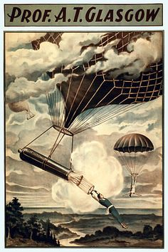 """""""Prof. A.T. Glasgow, of Scotland, who made the ascension of 2000 feet, dropped several hundred feet with his parachute after being fired from a cannon in mid-air, and landed safely near the city's old rock quarry. The balloon went several thousand feet high and finally landed near Boardman's livery stable, on High Street.""""    bg   http://www.mrsstarch.com/of-cannons-balloons-and-parachutes/"""