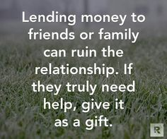 RULE Pay your own bills/debts first. Don't go broke helping people, even if they are a friend or family. If they ask for a loan. Tell them its a gift and fuggataboutit. Financial Quotes, Financial Peace, Financial Tips, Wealth Management, Money Management, Dave Ramsey Quotes, Money Quotes, Advice Quotes, Budgeting Finances