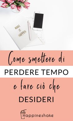 Come smettere di perdere tempo e fare ciò che desideri. Planning And Organizing, Planner Organization, Bellet Journal, Miracle Morning, Life Advice, Read News, Better Life, Star Wars, Problem Solving