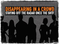 Disappearing In a Crowd: Staying Off the Radar Once the SHTF - Preparing for shtf Urban Survival, Homestead Survival, Camping Survival, Outdoor Survival, Survival Prepping, Emergency Preparedness, Survival Gear, Survival Skills, Survival Videos