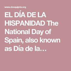 EL DÍA DE LA HISPANIDAD  The National Day of Spain, also known as Día de la…