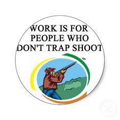 Shop for the perfect trap shooting gift from our wide selection of designs, or create your own personalized gifts. Bible Quotes, Bible Verses, Trap Shooting, Round Stickers, Haha, Hobbies, Misfits, Words