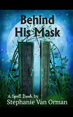 Buy Behind His Mask: The First Spell Book by Stephanie Van Orman and Read this Book on Kobo's Free Apps. Discover Kobo's Vast Collection of Ebooks and Audiobooks Today - Over 4 Million Titles! Behind, Book Series, Spelling, The One, Free Apps, Audiobooks, Ebooks, This Book, Author