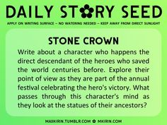 ✿ Daily Story Seed ✿ Write about a character who happens the direct descendant of the heroes who saved the world centuries before. Explore their point of view as they are part of the annual festival celebrating the hero's victory. What passes through this character's mind as they look at the statues of their ancestors?