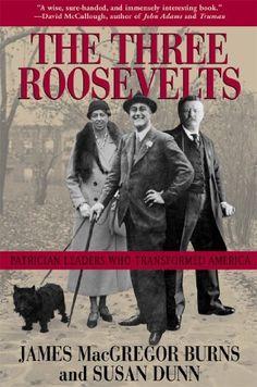 The Three Roosevelts: Patrician Leaders Who Transformed America, http://www.amazon.com/dp/B004I6DD0G/ref=cm_sw_r_pi_awdm_yPFiub1QBFAWH