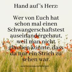 #herzenswunschkind #Selbsthilfegruppe #ungewolltkinderlos #unerfüllterkiwu #kiwu #verdunstungslinie #sst #schwangerschaftstest #nureinstrich #auseinanderbauen Quotes, Pregnancy Test, First Aid, Life, Quotations, Qoutes, Quote, Shut Up Quotes