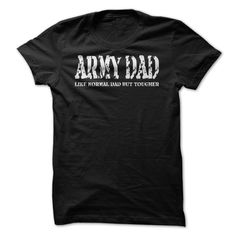 Army Dad - Like Normal Dad But Tougher White -T-Shirt For Fathers Day!