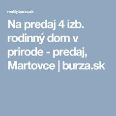 Na predaj 4 izb. rodinný dom v prirode - predaj, Martovce   burza.sk