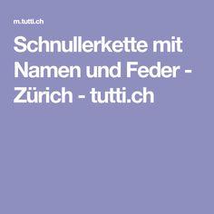 Schnullerkette mit Namen und Feder - Zürich - tutti.ch Baby Kind, Baby Gifts, Sweet, Candy, Gifts For Kids, Baby Presents