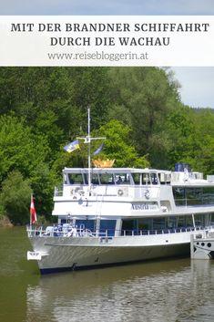 An Bord der MS Austria - Mit der Brandner Schiffahrt durch die Wachau Austria, My House, Ship Of The Line, Travel Inspiration, Travel Advice, Viajes, Pictures