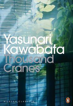 """Kawabata Yasunari's """"Thousand Cranes,"""" translated by Edward Seidensticker"""