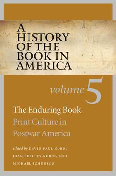 A History of the Book in America: The Enduring Book: Print Culture in Postwar America