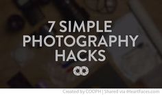 7 Simple Photography Hacks. Video: COOPH. http://www.iheartfaces.com/2014/08/7-simple-photography-hacks/