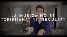 """La Música No Es """"Cristiana"""" Ni """"Secular"""""""