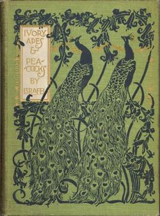 ~ book cover art : Paul Woodroffe.  Ivory Apes & Peacocks by Israfel (Gertrude Hudson) New York, London: P Mansfield & A Wessels,1899