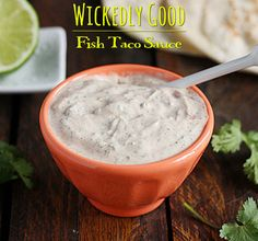 Wickedly Good Fish Taco Sauce - perfectly seasoned white sauce for yummy fish tacos!  Via @SoupAddict