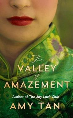 A new book by Amy Tan (The Kitchen God's Wife, The Bonesetter's Daughter, The Joy Luck Club etc)