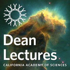 Dean Lectures - California Academy of Sciences | Astronomy...: Dean Lectures - California Academy of Sciences | Astronomy… #Astronomy