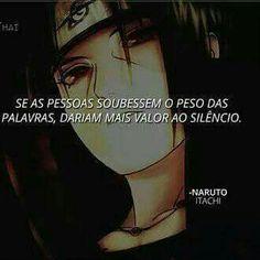 frases do naruto Itachi, Anime Naruto, Naruto Shippuden, Frases Bono, Naruto Quotes, Giving Up On Life, My Heart Hurts, Dark Thoughts, Turu