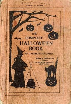 Vintage Halloween Book ~ The Complete Hallowe'en book ©1915