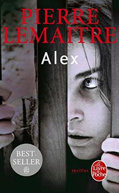 Alex (The Commandant Camille Verhoeven Trilogy Series Book by Pierre Lemaître Fantasy Book Series, Fantasy Books To Read, 100 Books To Read, Good Books, Back Of My Hand, Book Review Blogs, Books 2016, Book Writer, Thing 1